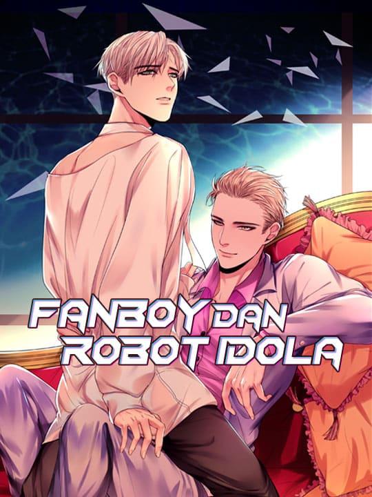 Fanboy dan Robot Idola