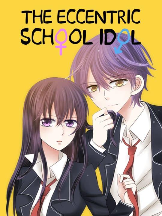 The Eccentric School Idol