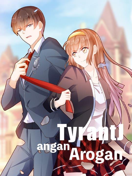 Tyrant, Jangan Arogan