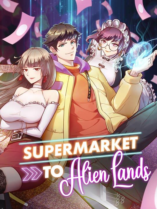 Supermarket to Alien Lands