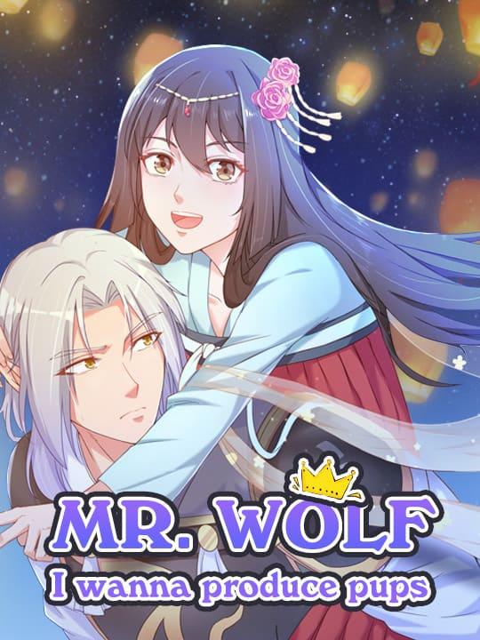 Mr. Wolf, I Wanna Produce Pups