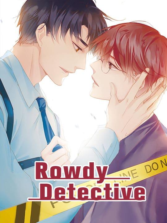 Rowdy Detective